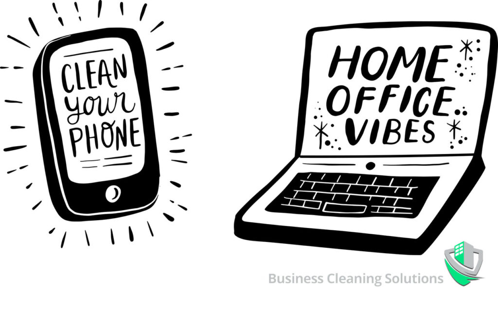 Working from home and keeping things clean, because clean equals safe.